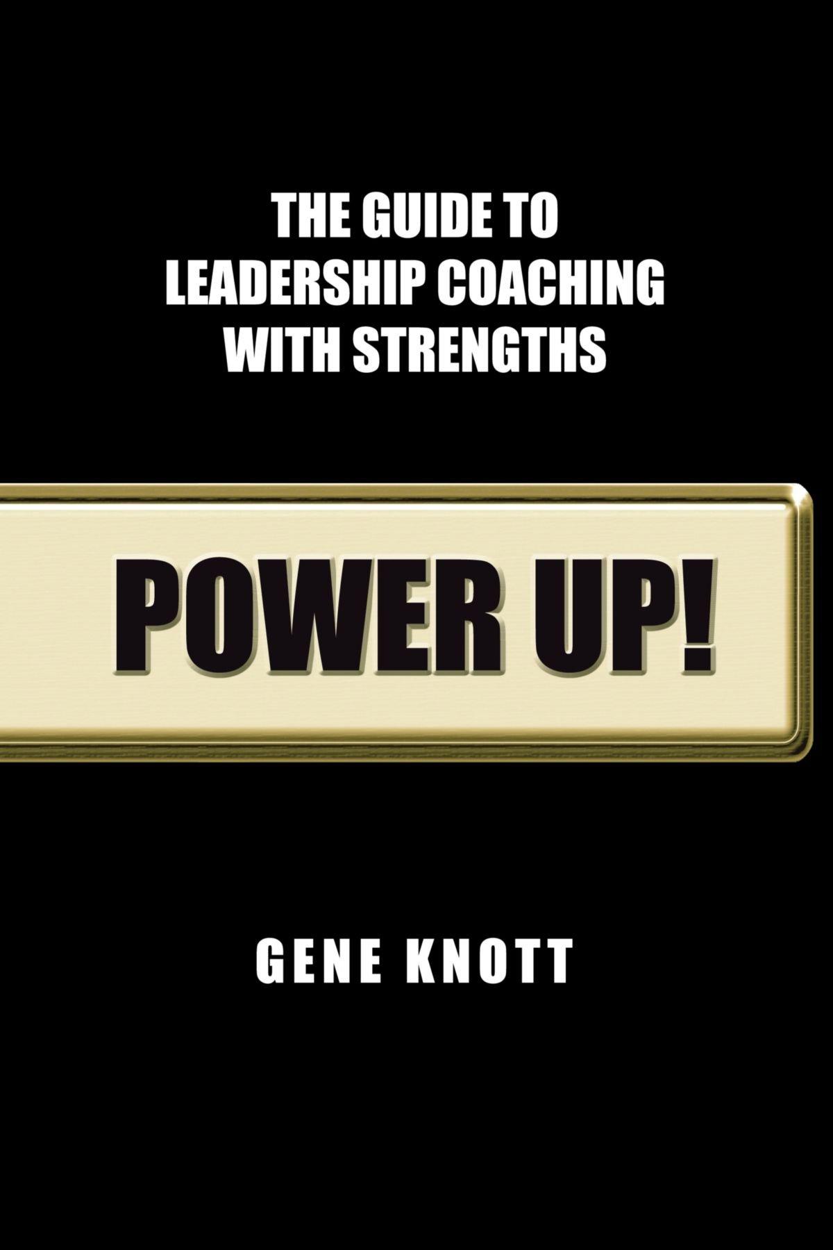 Read Online Power Up!: The Guide to Leadership Coaching with Strengths ebook