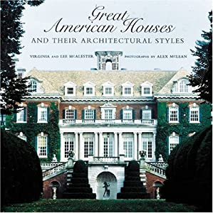 Great american houses and their book by lee mcalester for American building styles