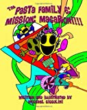The Pasta Family 6: Mission: Macaroni!!!, Michael Ciccolini, 1463621094
