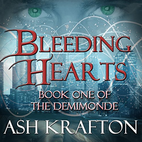 Bleeding Hearts: Demimonde, Book 1