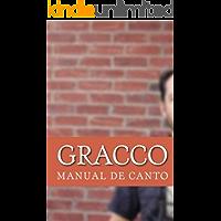 Gracco, Manual de Canto