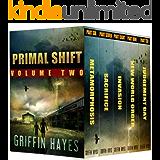 Primal Shift: Volume 2 (A Post Apocalyptic Thriller) (Primal Shift -Box set)