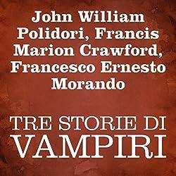 Tre Storie Di Vampiri [Three Stories of Vampires]