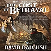 The Cost of Betrayal | David Dalglish