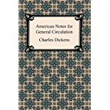 American Notes for General Circulation [with Biographical Introduction]