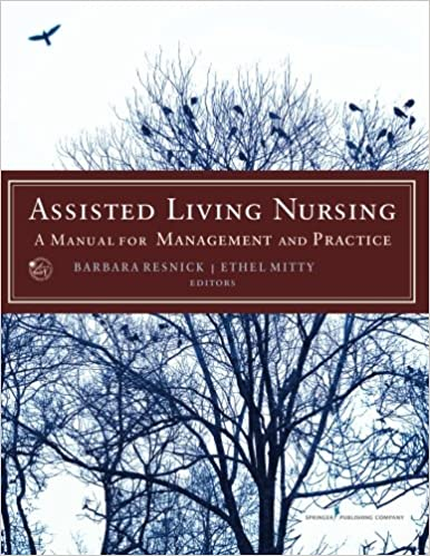 Assisted Living Nursing A Manual For Management And