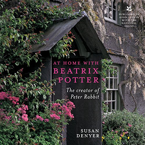At Home with Beatrix Potter: The Creator of Peter Rabbit (Farmer Home Furniture)