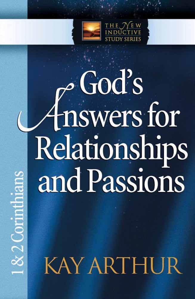 God's Answers for Relationships and Passions: 1 & 2 Corinthians (The New Inductive Study Series)