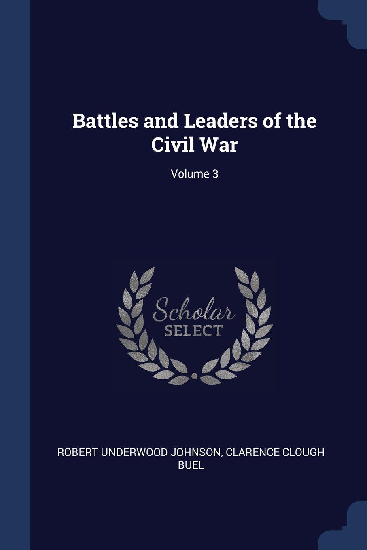 Battles and Leaders of the Civil War; Volume 3 pdf epub