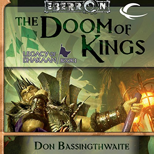 The Destruction of Kings: Eberron: Legacy of Dhakaan, Book 1