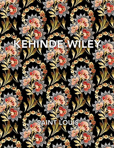Pdf History Kehinde Wiley: Saint Louis