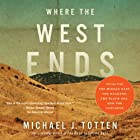 Where the West Ends: Stories from the Middle East, the Balkans, the Black Sea, and the Caucasus Hörbuch von Michael J. Totten Gesprochen von: Steven Roy Grimsley
