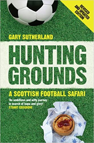 Hunting Grounds : A Scottish Football Safari