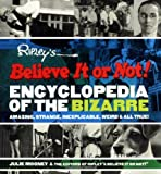 Ripley's Believe It or Not! Encyclopedia of the Bizarre, Julie Mooney and Ripley's Believe It or Not Editors, 1579124828