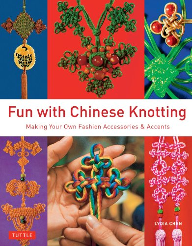 Fun with Chinese Knotting: Making Your Own Fashion Accessories & Accents by Tuttle Publishing