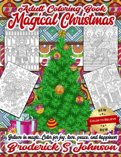 Magical Christmas Adult Coloring Book: Believe in Magic...Color For Joy, Love, Peace, and Happiness (Color To Believe) (Volume 1)]()