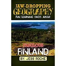 Jaw-Dropping Geography: Fun Learning Facts About Fabulous Finland: Illustrated Fun Learning For Kids