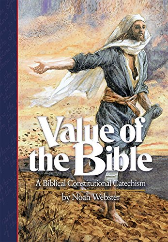 Value of the Bible: A Biblical Constitutional Catechism