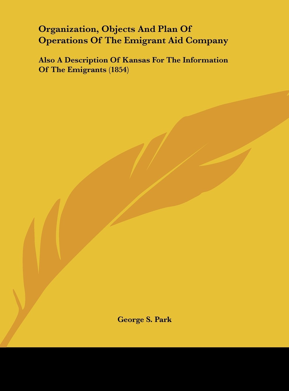 Download Organization, Objects and Plan of Operations of the Emigrant Aid Company: Also a Description of Kansas for the Information of the Emigrants (1854) ebook