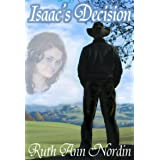 Isaac's Decision (Nebraska Historical Romances Book 9)