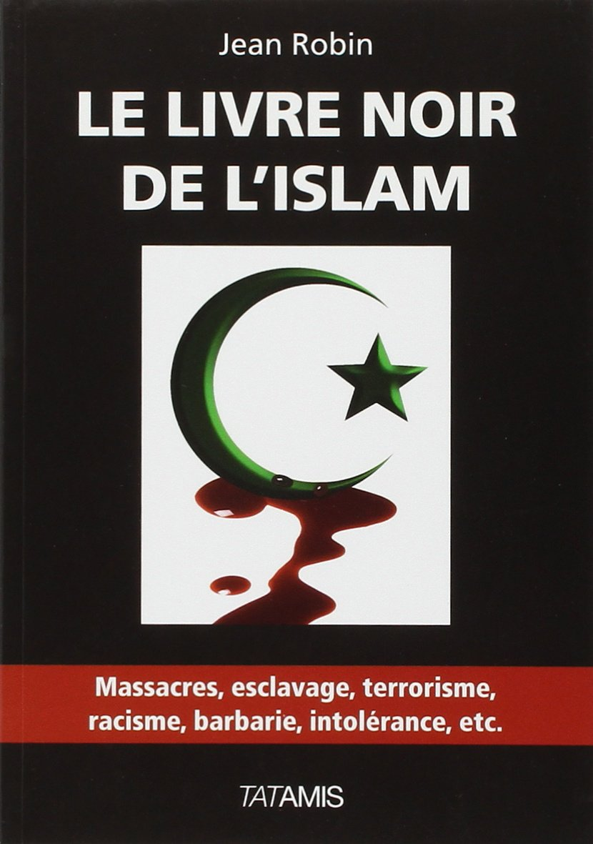 Amazon Fr Le Livre Noir De L Islam Jean Robin Livres