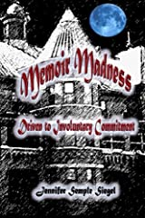 Memoir Madness: Driven to Involuntary Commitment Paperback