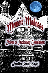 Memoir Madness: Driven to Involuntary Commitment