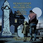 Headstones and Monuments: A Slightly Bone-Bhilling Collection of Short Stories, Volume 1 | Steve Ogden