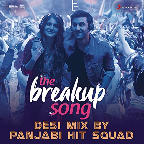 """Elbplanke Ä Tännsch N Please: The Breakup Song (Desi Mix By Panjabi Hit Squad) [From """"Ae"""