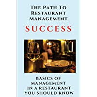 The Path To Restaurant Management Success: Basics Of Management In A Restaurant You Should Know: Restaurant Management…