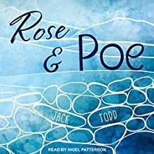 Rose & Poe Audiobook by Jack Todd Narrated by Nigel Patterson