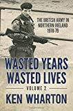 Wasted Years Wasted Lives, Volume 2: The British Army in Northern Ireland 1978-79