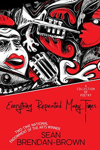 Amazon everything repeated many times ebook sean brendan brown everything repeated many times by brendan brown sean fandeluxe Images