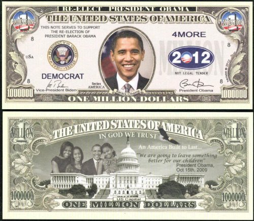 Support the 2012 Re- Election of President Obama Million Dollar Lot of 100 Bills