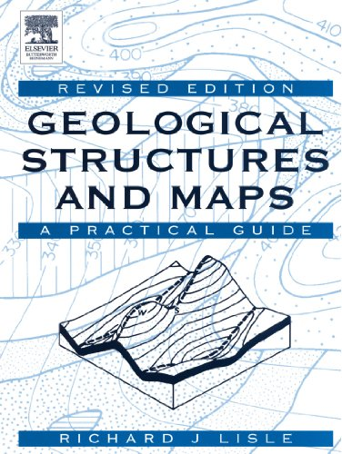 Geological Structures and Maps, Third Edition: A Practical Guide