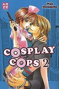 Cosplay Cops Vol.2 par Nao Doumoto