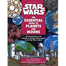 The Essential Guide to Planets and Moons: Star Wars
