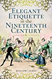 img - for Elegant Etiquette in the Nineteenth Century book / textbook / text book