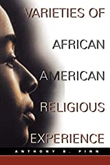 Varieties of African American Religious Experience (New Vectors in the Study of Religion and Theology) Paperback