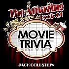 The Amazing Book of Movie Trivia Hörbuch von Jack Goldstein Gesprochen von: Jeffrey Maas