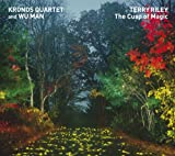 : Terry Riley: The Cusp of Magic
