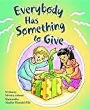 Everybody Has Something to Give (Building Blocks of Tob for Kids)