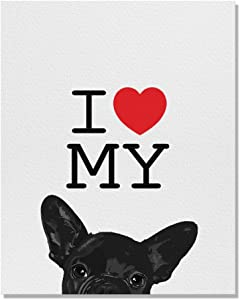 Wayfare Art, I Love My French Bulldog Puppy Dog Black Canvas Prints Artwork Wall Art Poster for Home Office Living Room Decorations 8 x 10 inch