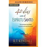 40 Días Con El Espíritu Santo (Narración En Castellano): Una Travesía Para Experimentar Su Presencia En Una Manera Fresca Y Nueva