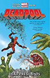 Deadpool Vol. 1: Dead Presidents (Deadpool: Marvel Now)