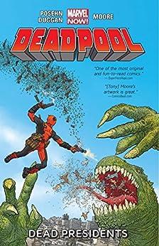 Deadpool Vol. 1: Dead Presidents (Deadpool: Marvel Now) by [Posehn, Brian, Duggan, Gerry]
