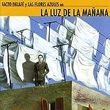 La Luz De La Manana by Facto Delafe Y Las Flores Azules