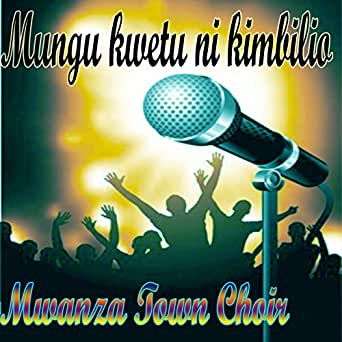 Mwanza Town Choir - Mwanampotevu MP3 Music Download