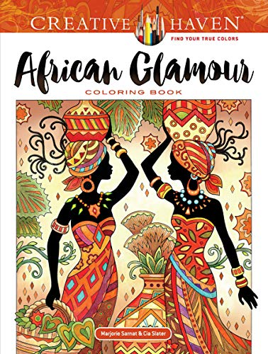 Creative Haven African Glamour Coloring Book (Creative Haven Coloring Books)