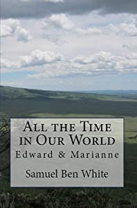 All the Time in Our World (Edward & Marianne Book 1)